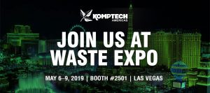 Komptech Americas is exhibiting at Waste Expo 2019