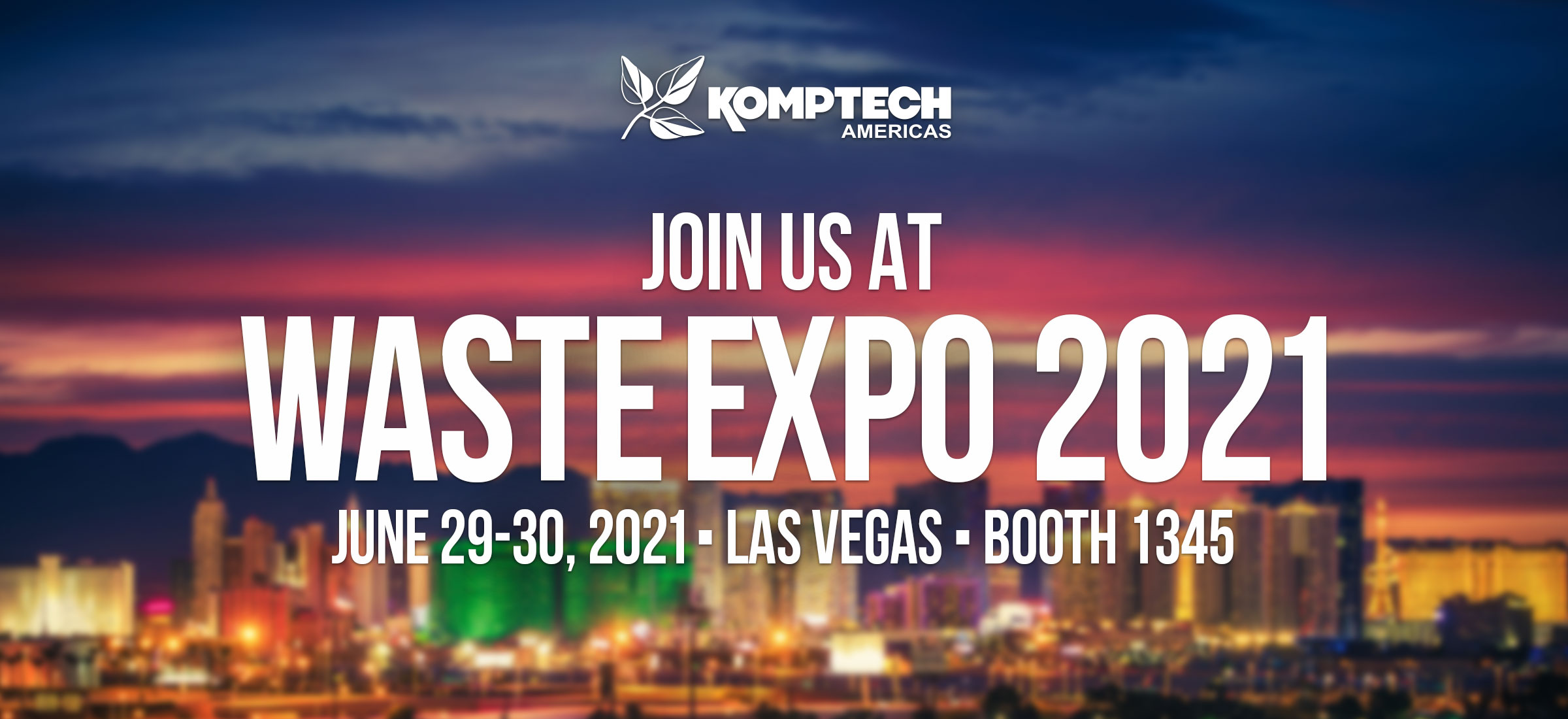 Join us at WasteExpo 2021 in Booth 1345